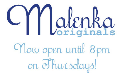 Malenka Originals is open until 8pm on Thursdays